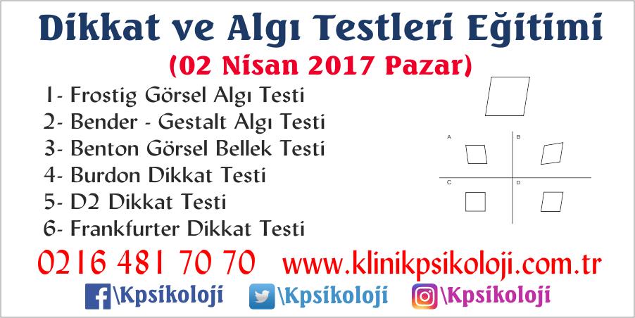 Dikkat ve Algı Testleri Eğitimi (6 Test) (02 Nisan 2017)